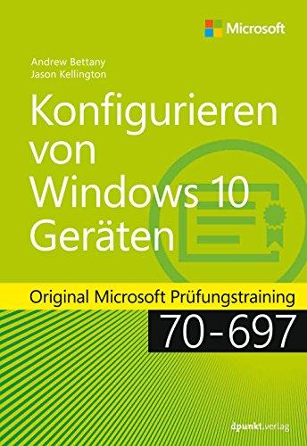 Konfigurieren von Windows 10-Geräten: Original Microsoft Prüfungstraining 70-697 (Original-hardware)