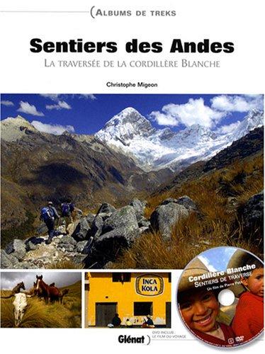 Sentiers des Andes : La traverse de la cordillre Blanche (1DVD)