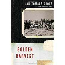 Golden Harvest: Events at the Periphery of the Holocaust by Jan Tomasz Gross (2012-04-30)