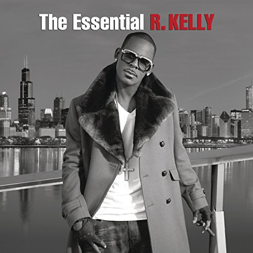 The Essential R. Kelly [Clean]