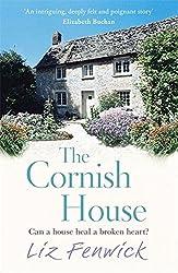 The Cornish House by Liz Fenwick (2013-04-11)