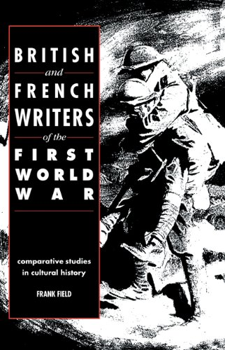 British and French Writers of the First World War: Comparative Studies in Cultural History: 0 por Frank Field