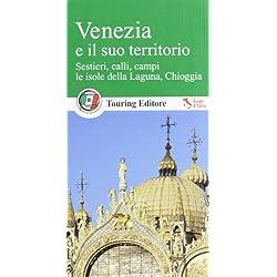 Venezia e il suo territorio. Con guida alle informazioni pratiche