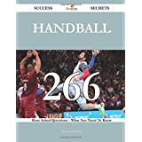 Handball 266 Success Secrets - 266 Most Asked Questions On Handball - What You Need To Know by Bruce Davenport (2015-04-30)