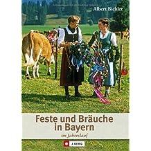 Feste und Bräuche in Bayern im Jahreslauf