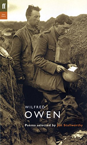 Wilfred Owen: Poems Selected by Jon Stallworthy (Poet to Poet)
