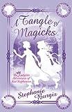 A Tangle of Magicks (Unladylike Adventures of Kat Stephenson) (The Unladylike Adventures of Kat Stephenson)