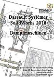 Solidworks 2018: Dampfmaschinen