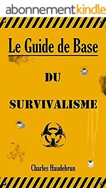 Le Guide de Base du Survivalisme