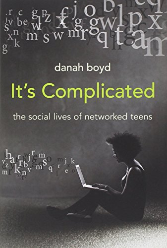 It′s Complicated – The Social Lives of Networked Teens