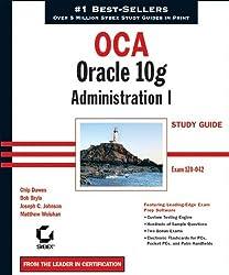 OCA: Oracle 10g Administration I Study Guide: Exam 1Z0-042