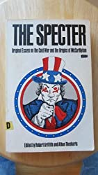 The Spectre: Original Essays on the Cold War and the Origins of McCarthyism