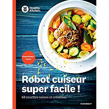 Healthy Kitchen : robot cuiseur super facile