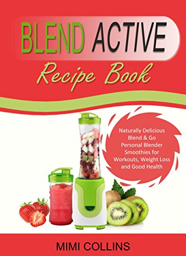 blend-active-recipe-book-naturally-delicious-blend-go-personal-blender-smoothies-for-workouts-weight