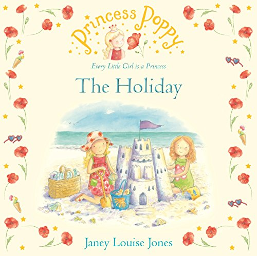 Princess Poppy: The Holiday (Princess Poppy Picture Books, Band 26)