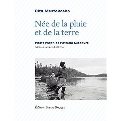 Née de la pluie et de la terre : Edition bilingue français-innu-aimun