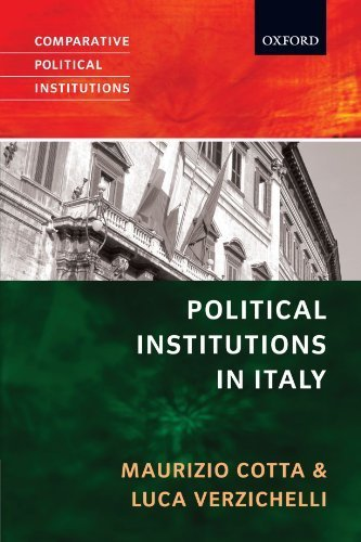 Political Institutions of Italy (Comparative Political Institutions) 1st edition by Cotta, Maurizio, Verzichelli, Luca (2007) Paperback
