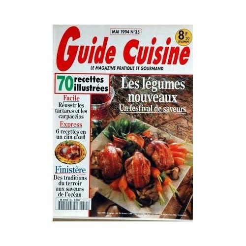 GUIDE CUISINE [No 35] du 01/05/1994 - 70 RECETTES ILLUSTREES - LES LEGUMES NOUVEAUX - FINISTERE - TRADITIONS DU TERROIR.