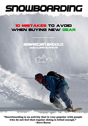 Snowboarding : 10 mistakes to avoid when buying your own gear (English Edition) por Sébastien BADOUX