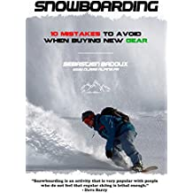 Snowboarding : 10 mistakes to avoid when buying your own gear (English Edition)