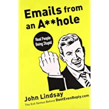 Emails from an Asshole: Real People Being Stupid