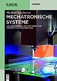 Mechatronische Systeme: Lösungsansätze und - methoden zur Informationsverarbeitung (De Gruyter Studium)