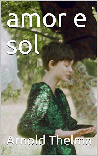 amor e sol (Galician Edition) por Arnold Thelma