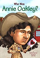 Who Was Annie Oakley? (Turtleback School & Library Binding Edition) by Stephanie Spinner (2002-02-01)