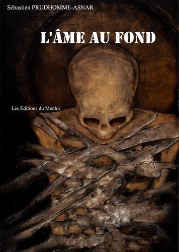 L'âme au fond par Sébastien Prudhomme-Asnar