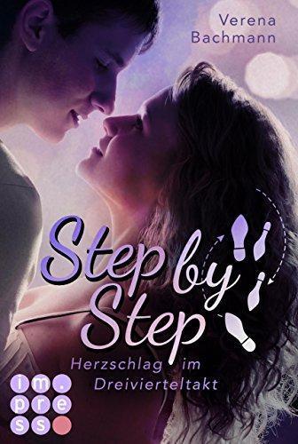 Step by Step. Herzschlag im Dreivierteltakt von [Bachmann, Verena]
