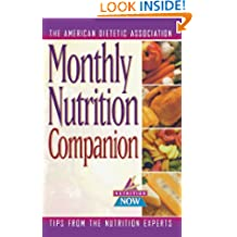 Monthly Nutrition Companion: 31 Days to a Healthier Lifestyle (The Nutrition Now Series Book 6)