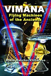 Vimana: Flying Machines of the Ancients by David Hatcher Childress (2014-01-15)