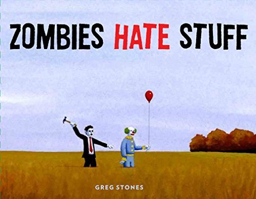 Zombies Hate Stuff por Greg Stones