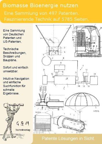 Biomasse Bioenergie selber nutzen: 497 Patente zeigen wie!