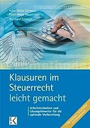 Klausuren im Steuerrecht - leicht gemacht: Arbeitstechniken und Lösungshinweise für die optimale Vorbereitung