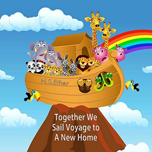 Together We Sail! Voyage to A New Home: African Animals in the Sea (Bedtime stories book for children 36)