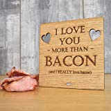 I Love You More Than Bacon - Funny Wooden Valentines Day Plaque Gift