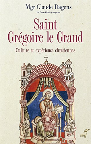 Saint-Grgoire le grand : Culture et exprience chrtiennes