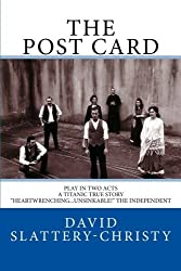 The Post Card: Play In Two Acts: Volume 1 (Plays) by David Slattery-Christy (2014-07-17)