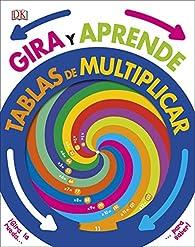 Gira y aprende: Tablas de Multiplicar par  Varios autores