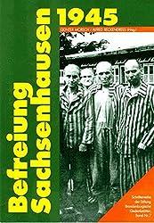Befreiung: Sachsenhausen 1945 (Schriftenreihe der Stiftung Brandenburgische Gedenkstätten)