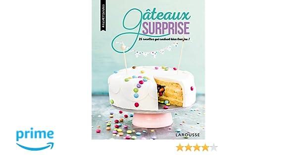Amazonfr Gâteaux Surprise 25 Recettes Qui Cachent Bien Leur Jeu