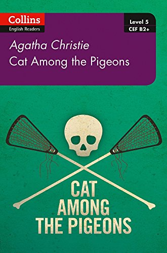Cat Among Pigeons: B2+ Level 5 (Collins Agatha Christie ELT Readers) por Agatha Christie