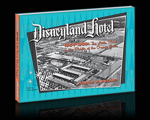 disneyland-hotel-1954-1959-the-little-motel-in-the-middle-of-the-orange-grove-english-edition