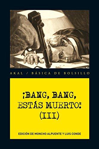 ¡Bang, bang, estás muerto! Vol.III (Básica de Bolsillo)