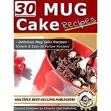 Mug Cake Recipes - 30 Simple and Easy Mug Cake Recipes (Mug Cake Recipes and Desserts Book 1) (English Edition)