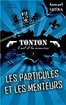Tonton, l'art et la manière, tome 2 : Les particules et les menteurs  par Sutra