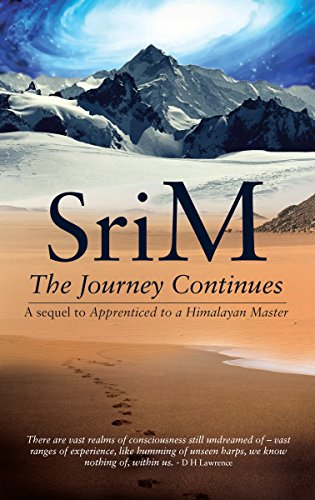 The Journey Continues: A sequel to Apprenticed to a Himalayan Master (English Edition) por Sri M