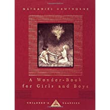 A Wonder-Book for Boys and Girls (Everyman's Library Children's Classics) by Nathaniel Hawthorne (1994-10-06)