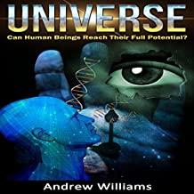 Universe: Can Human Beings Reach Their Full Potential?